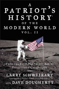 A Patriot's History of the Modern World : From the Cold War to the Age of Entitlement, 1945-2012