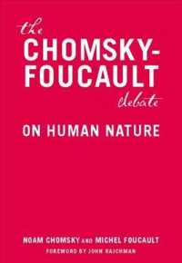 The Chomsky - Foucault Debate : On Human Nature