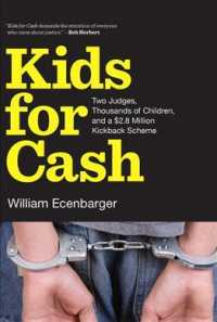 Kids for Cash : Two Judges, Thousands of Children, and a $2.6 Million Kickback Scheme