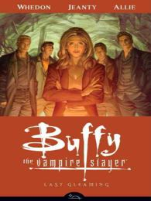 Buffy the Vampire Slayer Season Eight 8 : Last Gleaming (Buffy the Vampire Slayer)
