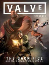 Valve Presents the Sacrifice and Other Steam-Powered Stories (Valve Presents)