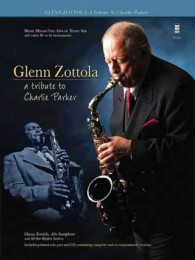 Glenn Zottola : A Tribute to Charlie Parker: Music Minus One Alto or Tenor Sax, and other B Flat or E Flat Instruments (PAP/COM)