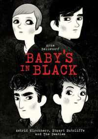 Baby's in Black : Astrid Kirchherr, Stuart Sutcliffe, and the Beatles (Reprint)