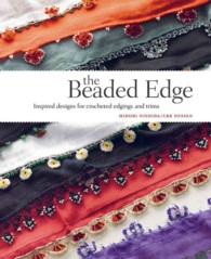 The Beaded Edge : Inspired Designs for Crocheted Edgings and Trims