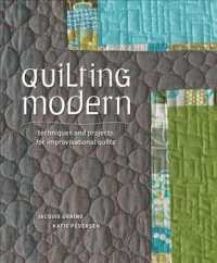 Quilting Modern : Techniques and Projects for Improvisational Quilts