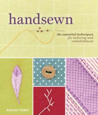 Handsewn : The Essential Techniques for Tailoring and Embellishment