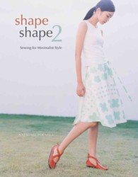 Shape Shape 2 : Sewing for Minimalist Style (1 LPC)