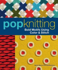 Pop Knitting : Bold Motifs Using Color & Stitch