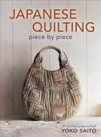 Japanese Quilting Piece by Piece : 29 Stitched Projects from Yoko Saito