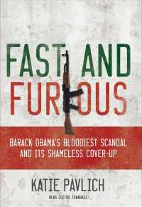 Fast and Furious : Barack Obama's Bloodiest Scandal and the Shameless Cover-Up