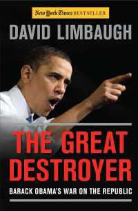 The Great Destroyer : Barack Obama's War on the Republic
