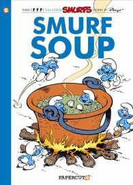 The Smurfs 13 : Smurf Soup (Smurfs)