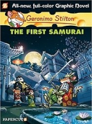 Geronimo Stilton #12: The First Samurai (Geronimo Stilton Graphic Novels)