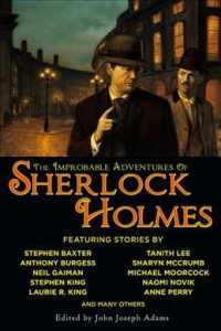 The Improbable Adventures of Sherlock Holmes : Tales of Mystery and the Imagination Detailing the Adventures of the World's Most Famous Detective, Mr.