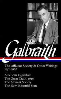 The Affluent Society and Other Writings, 1952-1967 : American Capitalism/ the Great Crash, 1929/ the Affluent Society / the New Industrial State (Libr