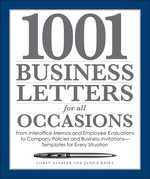 1001 Business Letters for All Occasions : From Interoffice Memos and Employee Evaluations to Company Policies and Business Invitations- Templates for (PAP/CDR)