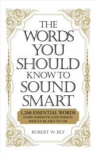 The Words You Should Know to Sound Smart : 1,200 Essential Words Every Sophisticated Person Should Be Able to Use