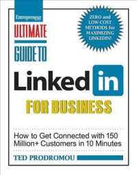 Ultimate Guide to Linked in for Business : How to Get Connected with 150 Million+ Customers in 10 Minutes (Ultimate Series)