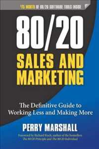 80/20 Sales and Marketing : The Definitive Guide to Working Less and Making More