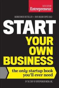 Start Your Own Business : The Only Startup Book You'll Ever Need (6TH)