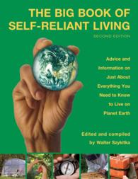 The Big Book of Self-Reliant Living : Advice and Information on Just about Everything You Need to Know to Live on Planet Earth (2 Original)