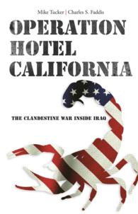 Operation Hotel California : The Clandestine War inside Iraq