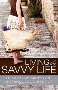 Living the Savvy Life : The Savvy Woman's Guide to Smart Spending and Rich Living