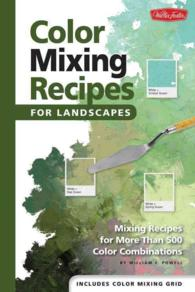 Color Mixing Recipes for Landscapes : Mixing Recipes for More than 500 Color Combinations (SPI)