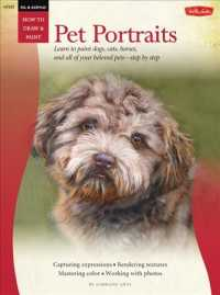 Pet Portraits : Learn to Paint Dogs, Cats, Horses, and All of Your Beloved Pets Step by Step (How to Draw & Paint: Oil & Acrylic)