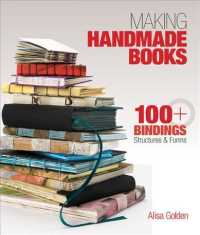 Making Handmade Books : 100+ Bindings, Structures & Forms