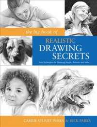 The Big Book of Realistic Drawing Secrets : Easy Techniques for Drawing People, Animals, Flowers and Nature