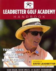 The Leadbetter Golf Academy Handbook : Techniques and Strategies from the World's Greatest Coaches