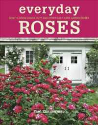Everyday Roses : How to Grow Knock Out and Other Easy-Care Garden Roses