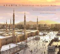 Arabia : In Search of the Golden Ages