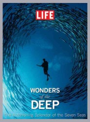 Wonders of the Deep : The Astonishing Splendor of the Seven Seas
