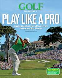 Golf Magazine's Play Like a Pro : Master the Must-Have Moves from the Game's Top Players