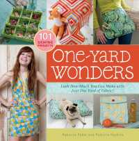 One-Yard Wonders : Look How Much You Can Make with Just One Yard of Fabric! (NOV SPI)