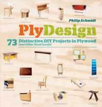 PlyDesign : 73 Distinctive DIY Projects in Plywood (And Other Sheet Goods)