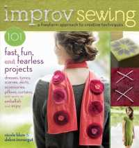 Improv Sewing : 101 Fast, Fun, and Fearless Projects