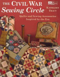 The Civil War Sewing Circle : Quilts and Sewing Accessories Inspired by the Era