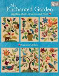 My Enchanted Garden : Applique Quilts in Cotton and Wool