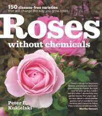 Roses without Chemicals : 150 disease-free varieties that will change the way you grow roses