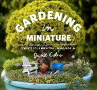 Gardening in Miniature : Create Your Own Tiny Living World