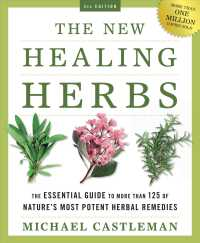 The New Healing Herbs : The Essential Guide to More than 125 of Nature's Most Potent Herbal Remedies (3RD)