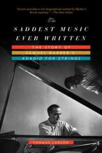 The Saddest Music Ever Written : The Story of Samuel Barber's Adagio for Strings (Reprint)