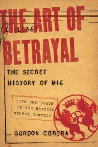 The Art of Betrayal : The Secret History of Mi6: Life and Death in the British Secret Service
