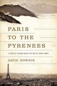 Paris to the Pyrenees : A Skeptic Pilgrim Walks the Way of Saint James (Reprint)