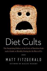 Diet Cults : The Surprising Fallacy at the Core of Nutrition Fads and a Guide to Healthy Eating for the Rest of Us