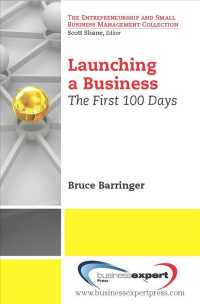 Launching a Business : The First 100 Days (Entrepreneurship and Small Business Management Collection)