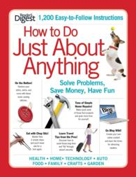 How to Do Just about Anything : Solve Problems, Save Money, Have Fun